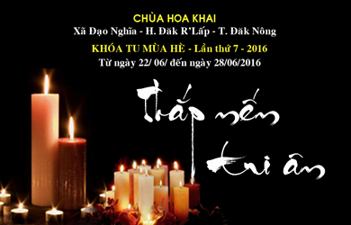 Thắp nến Tri Ân - Khóa Tu Mùa Hè Chùa Hoa Khai lần thứ 7 – 2016